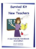 Survival Kit for New Teachers : A User-Friendly Handbook, McDonald, Emma and Hershman, Dyan, 0966714539