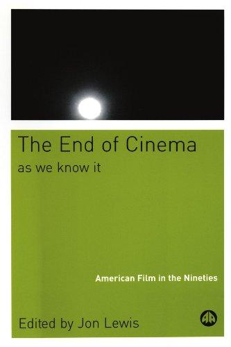 The End Of Cinema As We Know It: American Film in the Nineties