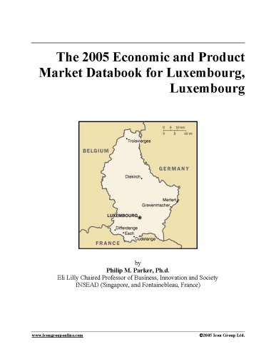 The 2005 Economic and Product Market Databook for Luxembourg, Luxembourg pdf