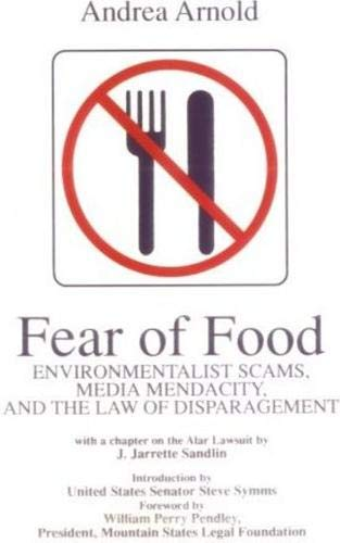 Fear of Food: Environmentalist Scams, Media Mendacity, and the Law of Disparagement