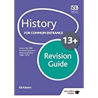 History for Common Entrance 13+ Revision Guide (Galore Park Common Entran/13+)