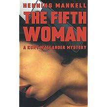 The Fifth Woman (Kurt Wallander Mystery Book 6)