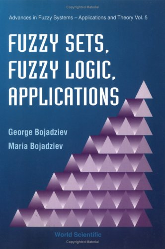 Fuzzy Sets, Fuzzy Logic, Applications (Advances In Fuzzy Systems-applications And Theory)