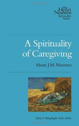 a-spirituality-of-caregiving-henri-nouwen-spirituality