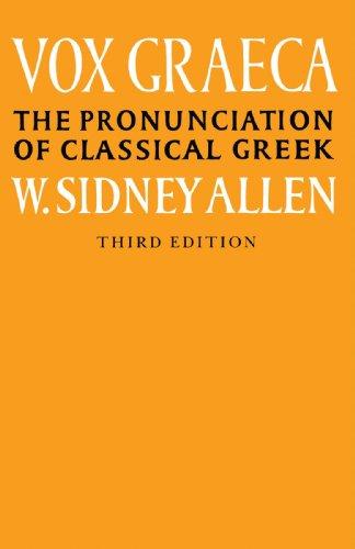 Vox Graeca: The Pronunciation of Classical Greek