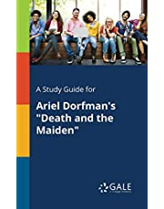 "A Study Guide for Ariel Dorfman's ""Death and the Maiden"""