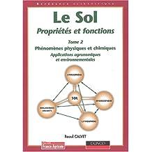 SOL PROPRIÉTÉS ET FONCTIONS T02 (LE) : PHÉNOMÈNES PHYSIQUES ET CHIMIQUES APPLICATIONS AGRONOMIQUES E