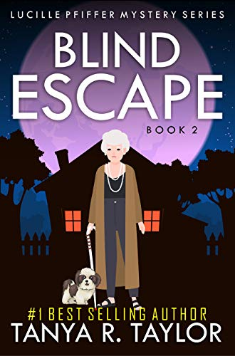 BLIND ESCAPE (Lucille Pfiffer Mystery Series Book 2) by [Taylor, Tanya R.]