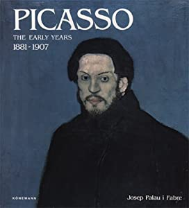 Picasso: The Early Years (1881-1907)