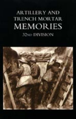 (Artillery and Trench Mortar Memories - 32nd Division)