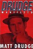 The Drudge Manifesto, Matt Drudge, 0451201507