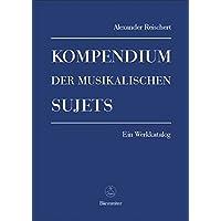 Kompendium der musikalischen Sujets. Ein Werkkatalog in zwei Bänden