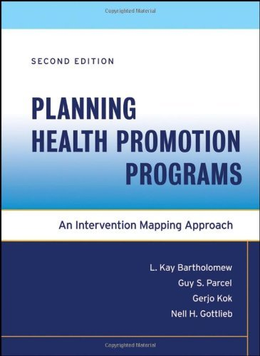 Planning Health Promotion Programs: An Intervention Mapping Approach:2nd (Second) edition