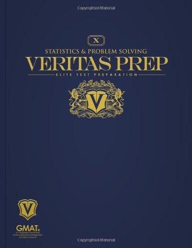 Statistics & Problem Solving (Veritas Prep GMAT Series)