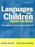 img - for Languages and Children--Making the Match: New Languages for Young Learners, Grades K-8 (3rd Edition) book / textbook / text book