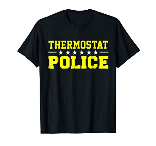 Thermostat Police Funny Dad Mom Novelty T-Shirt ()