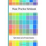 Music Practice Notebook: Get more out of music lessons with this useful notebook | Includes weekly tips a music theory guide, how to practice guide and blank manuscript paper