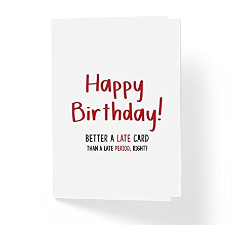 Funny Love And Friendship Belated Birthday Card