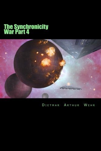 The Synchronicity War Part 4 (Volume 4) by Dietmar Arthur Wehr (2014-07-03)