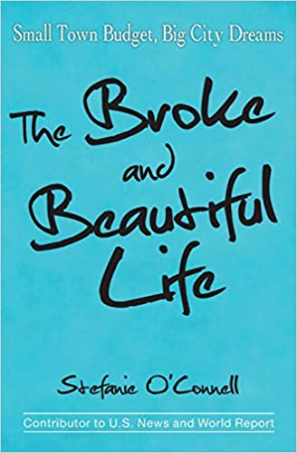 43bd160eac2 The Broke and Beautiful Life: Small Town Budget, Big City Dreams Paperback  – Jan 1 2015