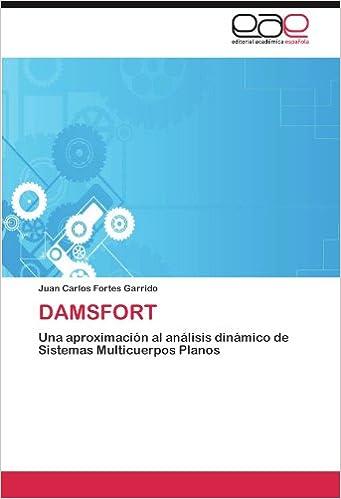 DAMSFORT: Una aproximación al análisis dinámico de Sistemas Multicuerpos Planos (Spanish Edition) (Spanish)