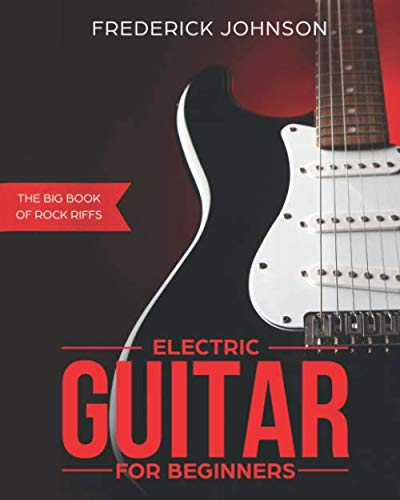 Electric Guitar For Beginners: The Big Book of Rock Riffs: Amazon ...