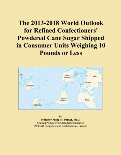 El mundo 2013-2018Outlook para refinado confectioners 'Azúcar en polvo de caña se envía en Consumidor 10libras o...