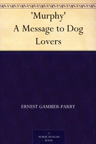 'Murphy' A Message to Dog Lovers
