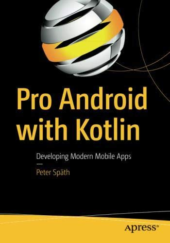 Pro Android with Kotlin: Developing Modern Mobile Apps
