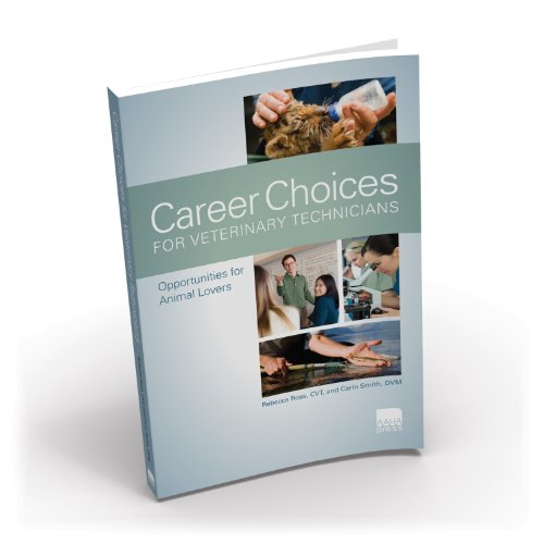 Career Choices For Veterinary Technicians: Opportunities for Animal Lovers, Revised First Edition