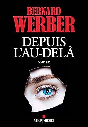 Depuis L'au-Delà – Bernard Werber (Rentrée Littérature 2017)