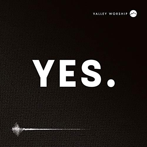 Valley Worship - YES 2018