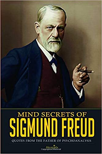 Mind Secrets Of Sigmund Freud Quotes From The Father Of