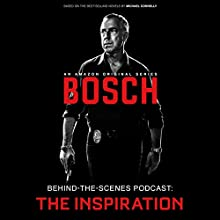Bosch Behind-the-Scenes Podcast: The Inspiration Discours Auteur(s) : Tom Bernardo Narrateur(s) : Tom Bernardo,  full cast
