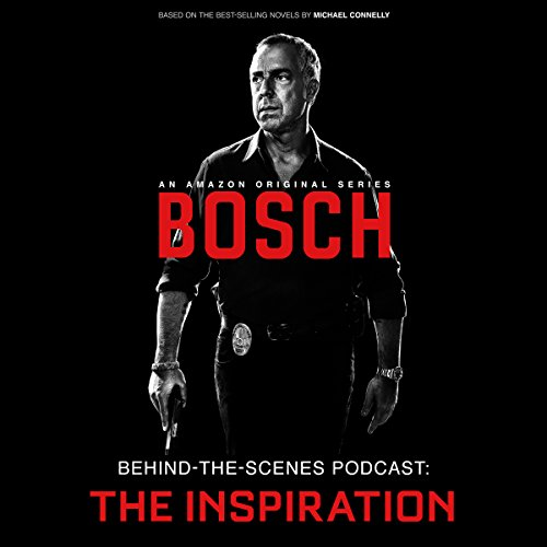 Bosch Behind-the-Scenes Podcast: The Inspiration (Tv Shows Harry Bosch compare prices)