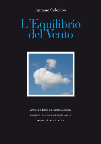 3f4aa7b4eaca20 L'Equilibrio del Vento (Italian Edition) - Kindle edition by Antonio ...