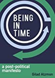 img - for Being in Time: A Post-Political Manifesto book / textbook / text book