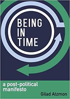 Book Being in Time: A Post-Political Manifesto