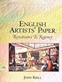 English Artists' Paper : Renaissance to Regency, Krill, John, 158456055X