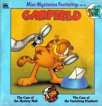 Mini-Mysteries Featuring Garfield: The Case of the Mystery Mail/the Case of the Vanishing Elephant (Golden Look-Look Book) ()