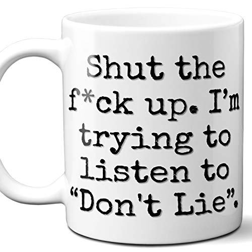 Don't Lie Song Gift Coffee Mug. Funny Parody Lover Fan