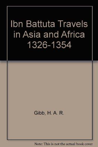 IBN BATTUTA TRAVELS IN ASIA AND AFRICA 1326-1354 (Ibn Battuta Travels In Asia And Africa)