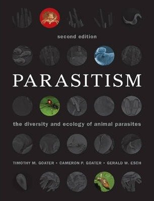 Parasitism : The Diversity and Ecology of Animal Parasites(Paperback) - 2014 Edition