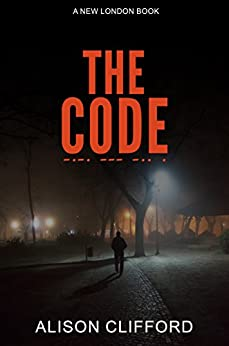 The Code (New London Books Book 3) by [Clifford, Alison]