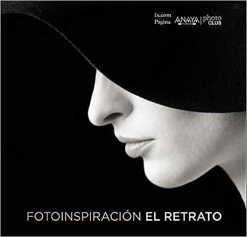Book's Cover of Fotoinspiración. El retrato (Photoclub) (Español) Tapa dura – 7 mayo 2015