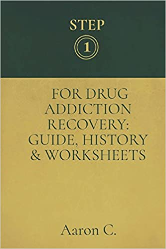 Step One For Drug Addiction Recovery Guide History Worksheets