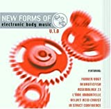 New Forms Of Electronic Body Music