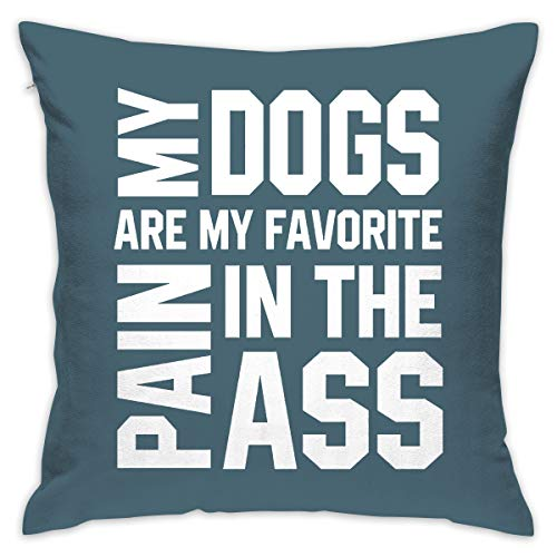 Janvonne 18 X 18 Inch My Dogs are My Favorite Pain in The Ass Square Decorative Throw Pillow Cases Cushion Covers for Home, Couch, Sofa, Or Bed, Modern Design