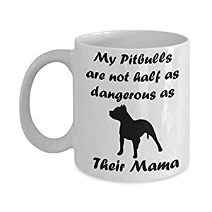 Pitbull Mug Dangerous Pitbull Mama, Pitbull Mom, Pitbull Gifts, Gift For Pitbull Lover, American Pit Bull Terrier Unique Gift Novelty Ceramic Coffee Mug Tea Cup - 11oz White 16