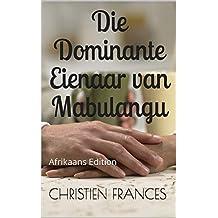 Die Dominante Eienaar van Mabulangu: Afrikaans Edition
